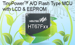 Holtek: HT67Fxx Flash Memory A/D with LCD type 8-bit high performance MCU