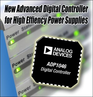 Analog Devices, Inc. introduced the ADP1046 digital power controller for high efficiency AC-to-DC and isolated DC-to-DC power supply