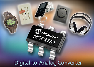 Microchip Introduces Volatile Digital-to-Analog Converter MCP47A1