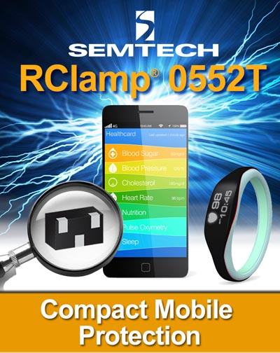 Semtech Expands Mobile Protection Platform with the RClamp® 0552T - A 5V TVS Array for Safeguarding High Speed Differential Lines