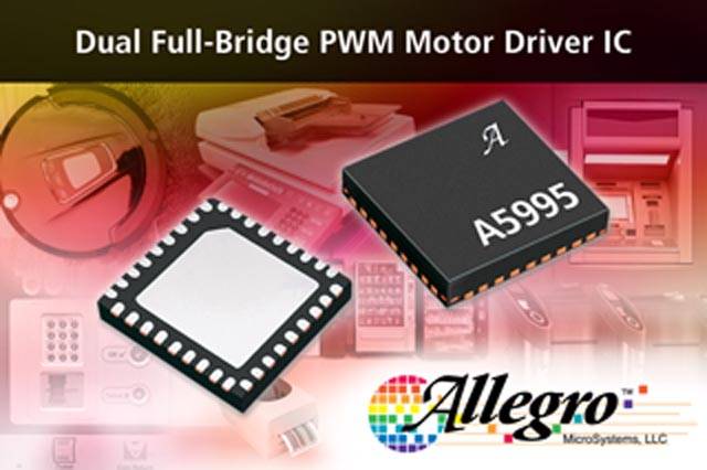 Allegro Microsystems, LLC Introduces New Dual Full-Bridge PWM Motor Driver IC