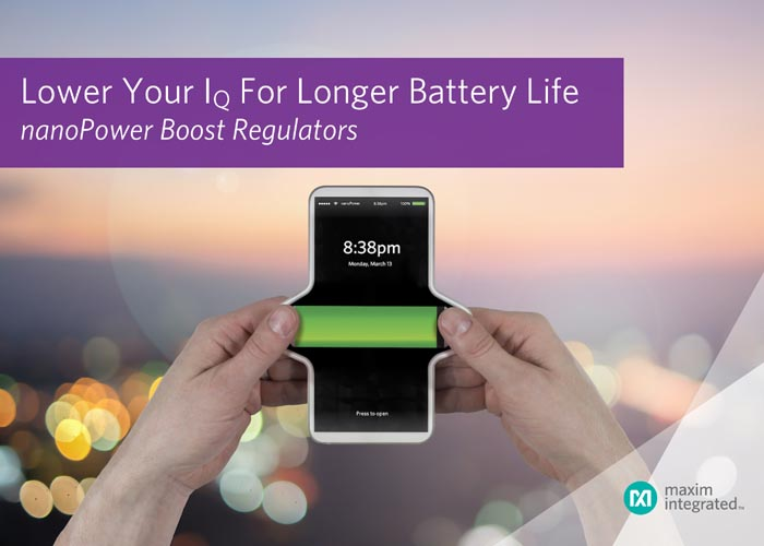 Maxim's nanoPower Boost Regulator Delivers Industry's Longest Battery Life and Smallest Solution Size for Wearable and Consumer IoT Designs