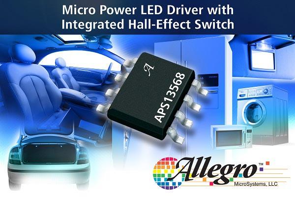 Allegro MicroSystems анонсирует микромощный драйвер светодиодов с интегрированным переключателем на основе эффекта Холла