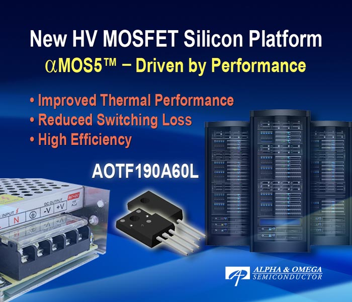 Alpha and Omega Semiconductor Debuts High Performance HV MOSFET Platform