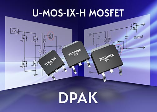 Toshiba Launches 40V and 60V MOSFETs Based on Latest Generation of Trench Process