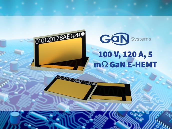 Record-Setting 100 V/120 A GaN Power Transistor Introduced by GaN Systems