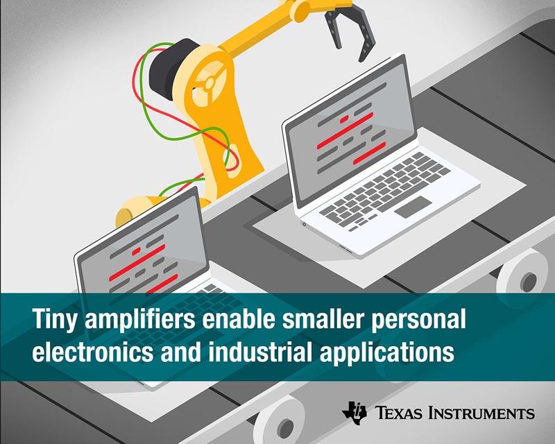 Сделайте больше в меньшем объеме: Texas Instruments предлагает крошечные усилители для сверхкомпактных конструкций