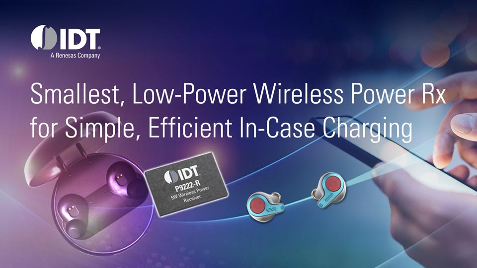 IDT Launches Smallest Low-Power Wireless Power