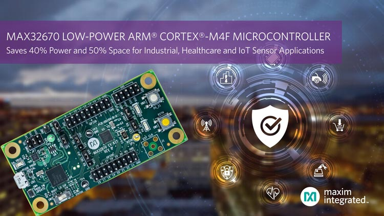Ultra-Reliable Arm Cortex-M4F Microcontroller Maxim Integrated