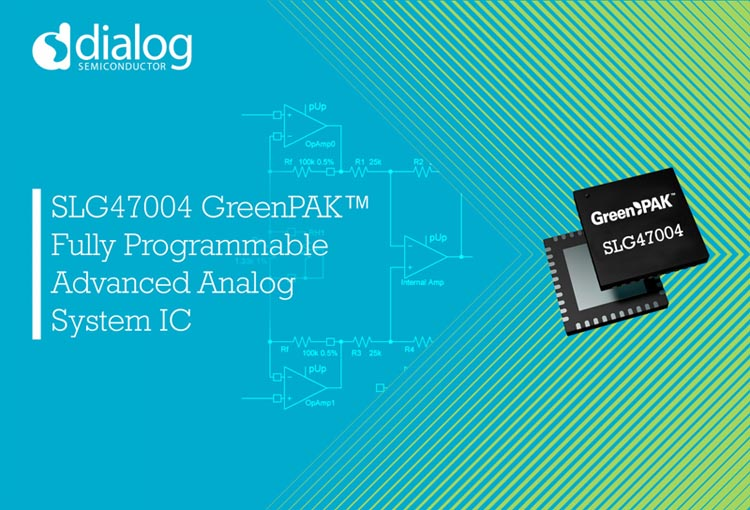 Dialog Semiconductor Announces SLG47004 GreenPAK First