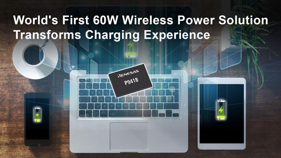 Renesas Unveils Industry First 60W Wireless